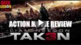 TAKEN 3 aka TAK3N ( 2014 Liam Neeson ) Action Movie Review