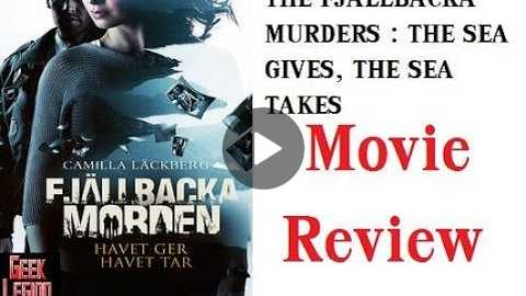 FJLLBACKA MURDERS : THE SEA GIVES, THE SEA TAKES ( 2013 Claudia Galli Concha ) Movie Review