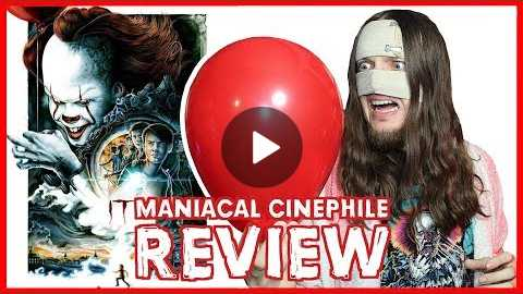 IT - Movie Review (2017) | Maniacal Cinephile