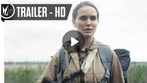 Annihilation Official Trailer #2 (2018) Natalie Portman - Regal Cinemas [HD]