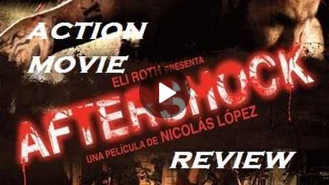 AFTERSHOCK ( 2012 Eli Roth ) Action Horror Movie Review