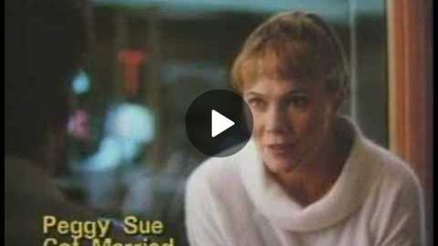 Peggy Sue Got Married(1986)_Trailer