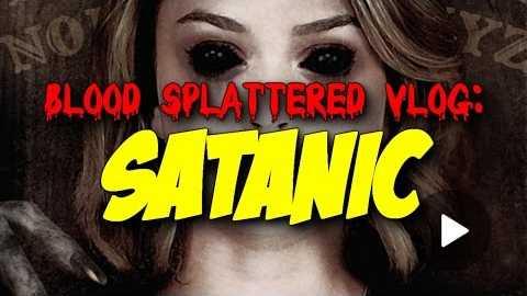 Satanic (2016) - Blood Splattered Vlog (Horror Movie Review)