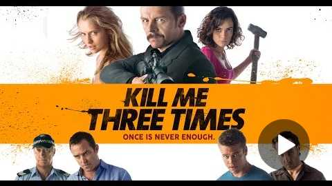 Kill Me Three Times - Official Trailer