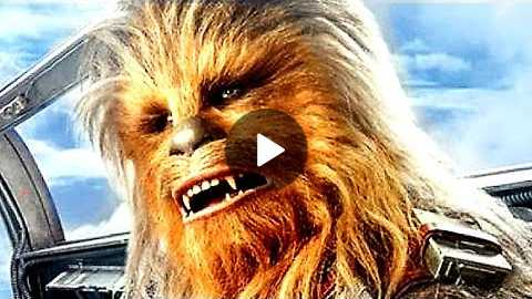 SOLO: A STAR WARS STORY 'Chewie Meets Han' Trailer (2018)