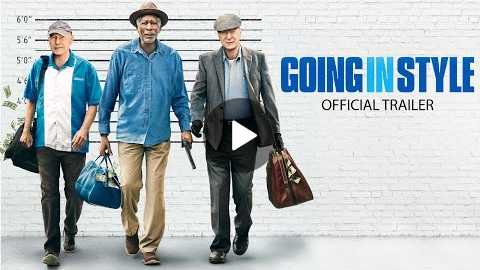 GOING IN STYLE - Official Trailer
