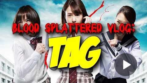 Tag (2015) - Blood Splattered Vlog (Horror Movie Review)