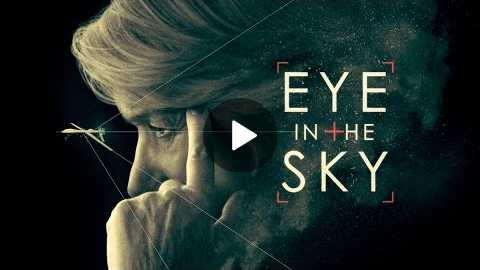 EYE IN THE SKY | Official HD Trailer